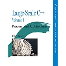 Large-Scale C++  Volume I: Process and Architecture (Addison-Wesley Professional Computing)
