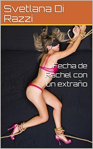 Fecha de Rachel con un extraño por Svetlana Di Razzi