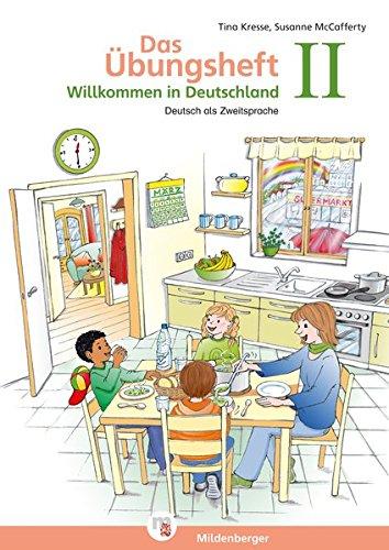 Das ubungsheft. Deutsch als zweitsprache. Willkommen in Deutschland. Per la Scuola elementare: 2