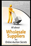 All About Wholesale Suppliers and Online Auction Secrets