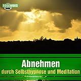 Abnehmen durch Selbsthypnose und Meditation (Gesprochene Anleitung mit Entspannungsmusik)