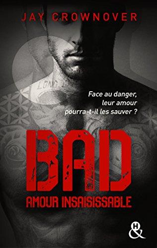 Bad -T5 Amour insaisissable : Le tome 5 de la série New Adult à succès de Jay Crownover - Des bad boys, des vrais ! (&H)