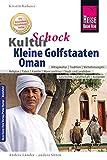 Reise Know-How KulturSchock Kleine Golfstaaten und Oman: Qatar, Bahrain, Oman und Vereinigte Arabische Emirate: Alltagskultur, Traditionen, Verhaltensregeln, ...