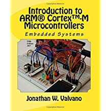 1: Embedded Systems: Introduction to Arm® Cortex™-M Microcontrollers: Volume 1