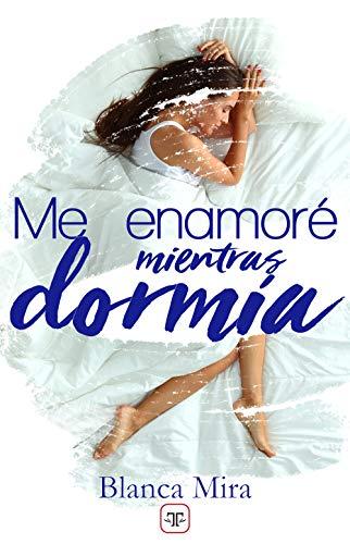 Me enamoré mientras dormía (Spanish Edition)