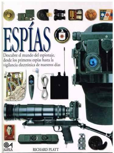 Espias (Biblioteca Visual Altea/Eyewitness Series) por Richard Platt
