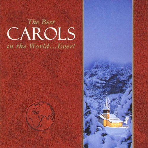 The Best Carols in the World.....
