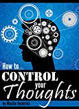 If you're ready to learn how to control your thoughts and attract success, then this book is for you!Read on your PC, Mac, smart phone, tablet, or Kindle device.Do you sometimes catch yourself being overly anxious about what might happen tomorrow? Or...