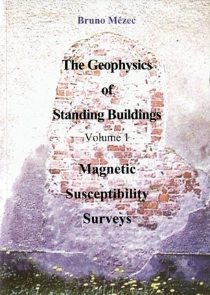 Buch: The Geophysics of Standing Buildings - Magnetic Susceptibility Surveys von Bruno Mézec