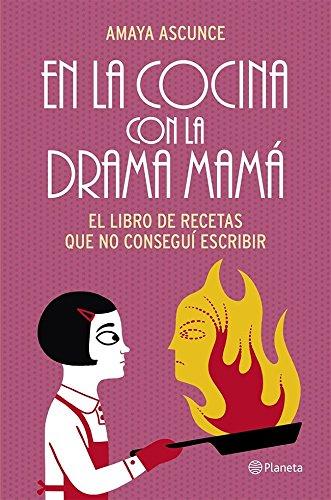 En La Cocina Con La Drama Mamá. El Libro De...