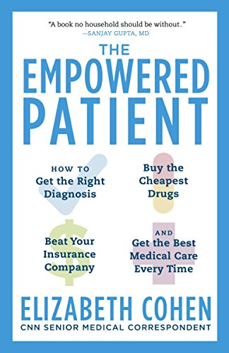 Read pdf the empowered patient how to get the right diagnosis buy right diagnosis buy the cheapest drugs beat your insurance company and get the best medical care every time by elizabeth cohen pdf free download ebook fandeluxe