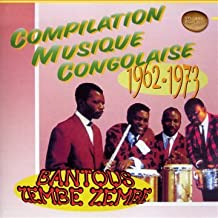 Musique Congolaise 1962-1973 by Bartous Zembe Zembe