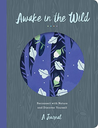 Awake in the Wild: Reconnect with Nature and Discover Yourself - A Journal por Christopher O'Brien