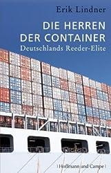 Die Herren der Container: Deutschlands  Reeder-Elite (Wirtschaft/Management)