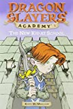 The New Kid at School (Dragon Slayers' Academy (Paperback))