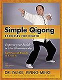 Simple Qigong Exercises for Health (English Edition)
