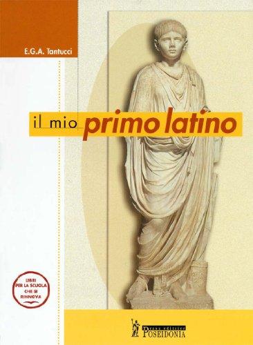 Il mio primo latino. Per la Scuola media