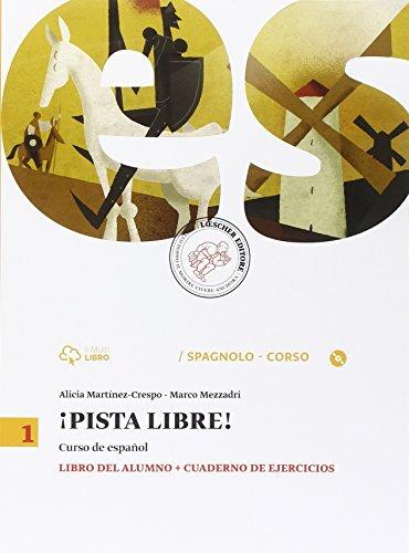 Pista libre. Libro del alumno-Cuaderno de ejercicios. Per la Scuola media. Con CD-ROM. Con e-book. Con espansione online: 1