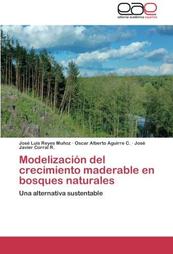 Modelizacion del Crecimiento Maderable En Bosques Naturales