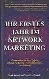 Ihr erstes Jahr im Network Marketing - Robert Pauly; Mark Yarnell; Rene Reid Yarnell