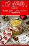 Adventkalender: 24 weihnachtliche Geschenkideen aus der Küche: Kreatives und leckeres zum Verschenken  (German Edition)