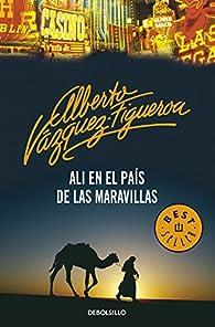 Ali en el país de las maravillas par Alberto Vázquez-Figueroa