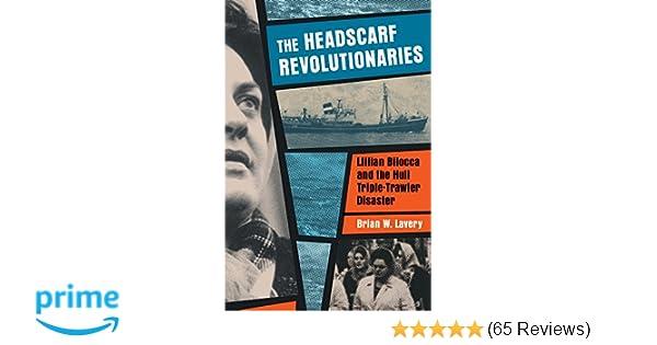 The Headscarf Revolutionaries: Lillian Bilocca and the Hull