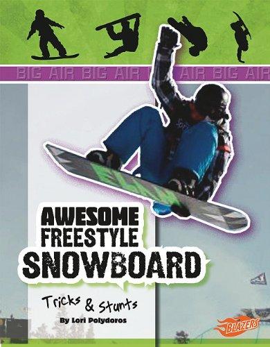 Awesome Snowboard Tricks and Stunts (Blazers: Big Air)