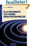 A la poursuite des ondes gravitationn...