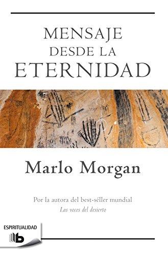 Mensaje desde la Eternidad (NO FICCIÓN) por Marlo Morgan