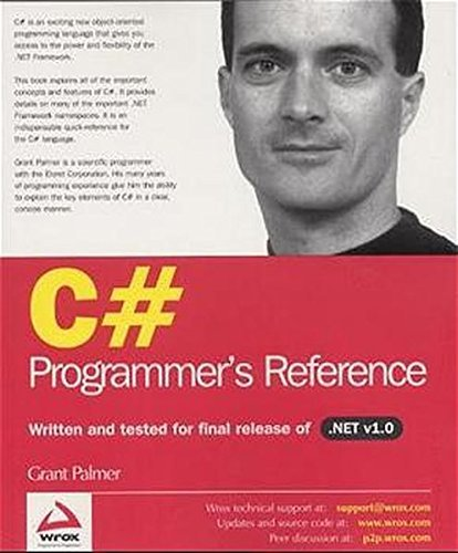 C# Programmers Reference by Grant Palmer (2002-04-02)