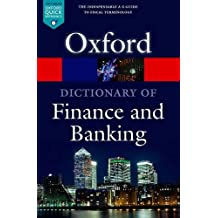 A Dictionary of Finance and Banking (Oxford Paperback Reference)