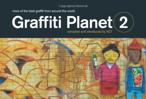 Graffiti Planet 2: More of the Best Graffiti From Around the World