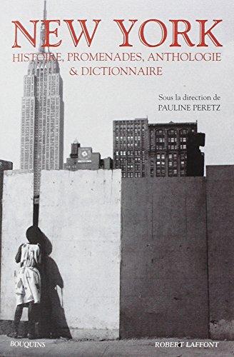 New York : Histoires, promenades Anthologie et dictionnaire par Pauline Peretz, Collectif