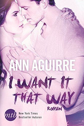 I want it that way (New York Times Bestseller Autoren: Romance)