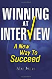 Winning At Interview 2017 Edition: A New Way To Succeed