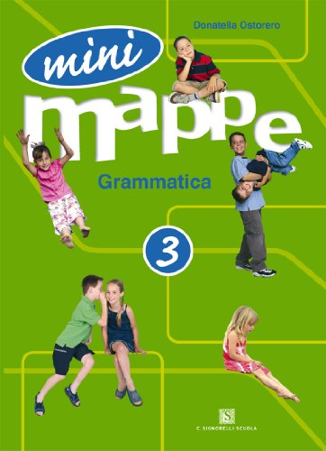 Mini mappe. Grammatica. Per la 3ª classe elementare