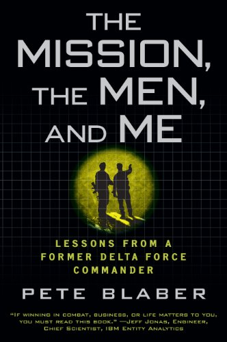 The Mission, The Men, and Me: Lessons from a Former Delta Force Commander  (English Edition)