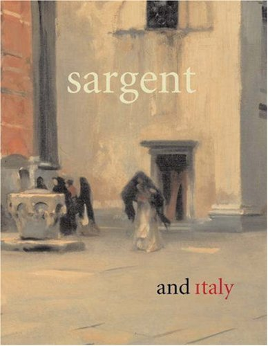 Sargent and Italy by Jane Dini (2003-01-26)