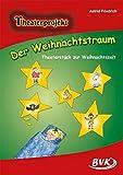 Der Weihnachtstraum - Theaterstück zur Weihnachtszeit: Theaterstück zur...