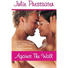 Against The Wall by Julie Prestsater (2012-06-02)