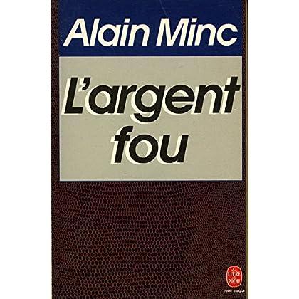 L'argent fou / Minc, Alain / Réf20443