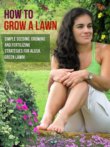 how-to-grow-a-great-lawn-simple-seeding-growing-and-fertilizing-strategies-for-a-lush-green-lawn