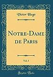 Notre-Dame de Paris, Vol. 3 (Classic Reprint) - Forgotten Books - 18/01/2019