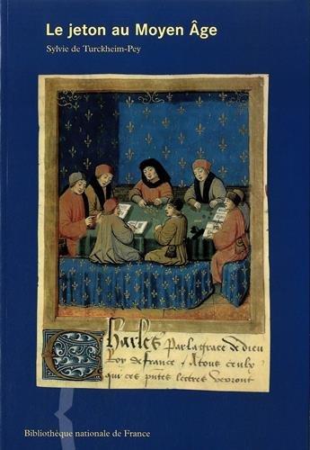 Le jeton au Moyen Age : Vers 1250-1498 par Sylvie de Turckheim-Pey