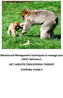Behavioural Management techniques to manage your child's behaviour. (Step by step guide to managing problem behaviour in children Book 3) by [Porter, Linda]