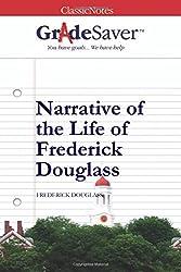 GradeSaver (TM) ClassicNotes: Narrative of the Life of Frederick Douglass