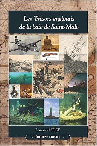 Les trésors engloutis de la baie de Saint-Malo par Emmanuel Feige