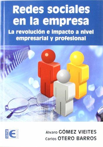 Redes sociales en la empresa. La revolución e impulso a nivel empresarial y profesional