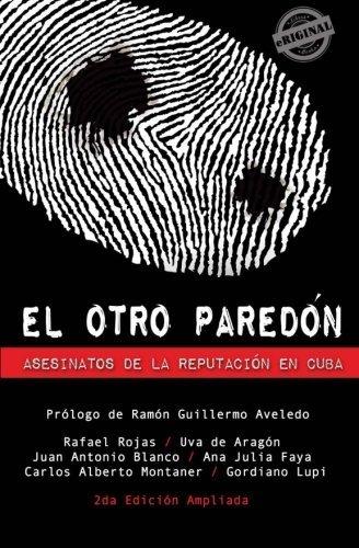 El otro pared??n. Asesinatos de la reputaci??n en Cuba (Spanish Edition) by Rafael Rojas (2012-07-04)